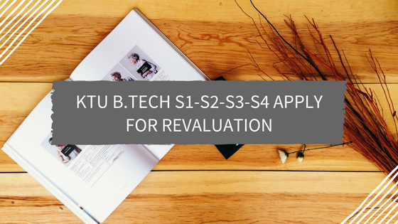 KTU B.Tech S1-S2-S3-S4 Apply for Revaluation