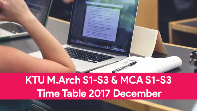 KTU M.Arch S1-S3 & MCA S1-S3 Time Table 2017