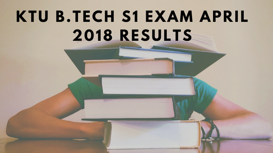 KTU B.Tech S1 Exam April 2018 results
